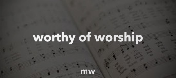 worthyofworship